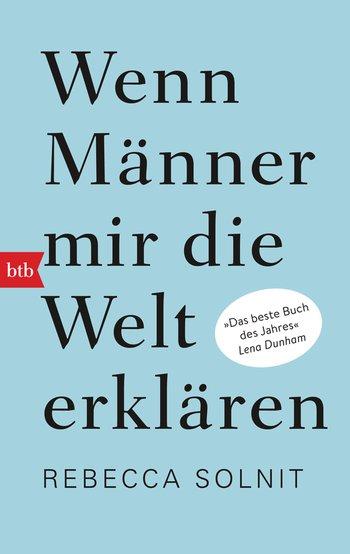Cover des Buches Wenn Männer mir die WElt erklären von Rebecca Solnit