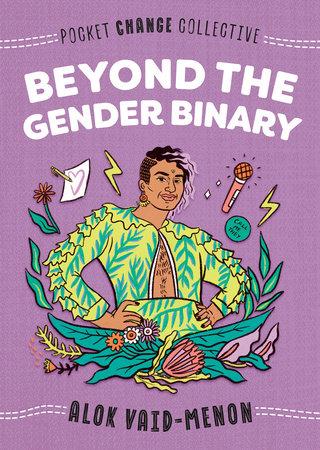 Beyond the Gender Binary von Alok Vaid-Menon