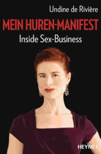 Undine de Rivière Mein Huren-Manifest Inside Sex-Business